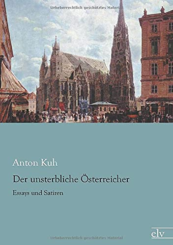 9783862675746: Der unsterbliche Oesterreicher: Essays und Satiren