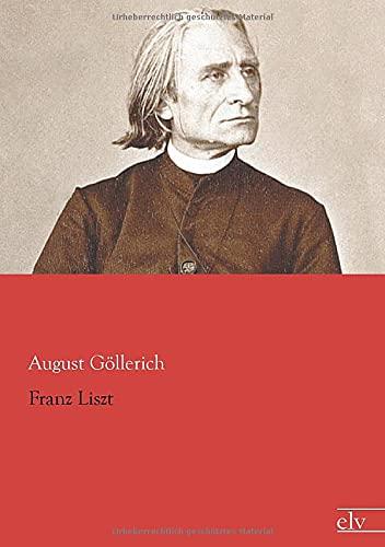 Franz Liszt (German Edition): August Goellerich
