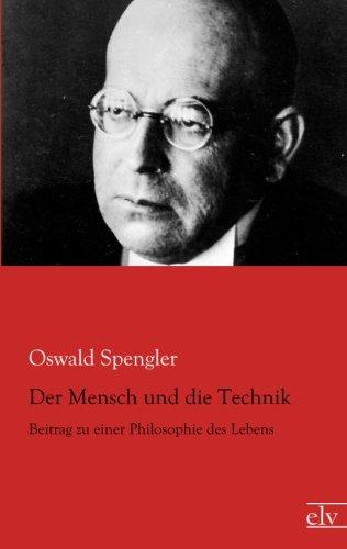 9783862679584: Der Mensch und die Technik: Beitrag zu einer Philosophie des Lebens