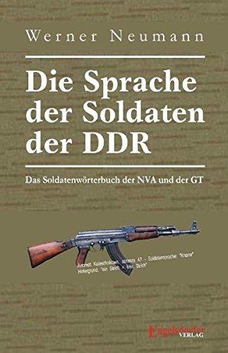 Die Sprache der Soldaten der DDR. Das Soldatenwörterbuch der NVA und der GT - Werner Neumann