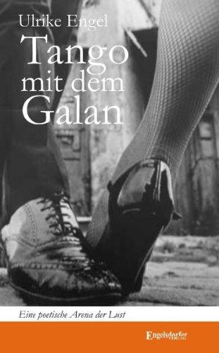 9783862682102: Tango mit dem Galan: Eine poetische Arena der Lust