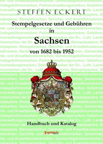 9783862687305: Stempelgesetze und Gebühren in Sachsen von 1682 bis 1952: Handbuch und Katalog zur Sächsischen Fiskalphilatelie