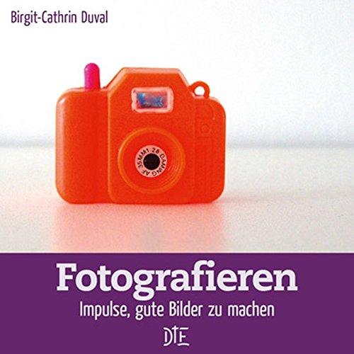 9783862700837: Fotografieren: Impulse, gute Bilder zu machen