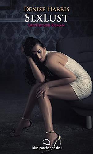 SexLust 1 - Erotischer Roman: Harris, Denise