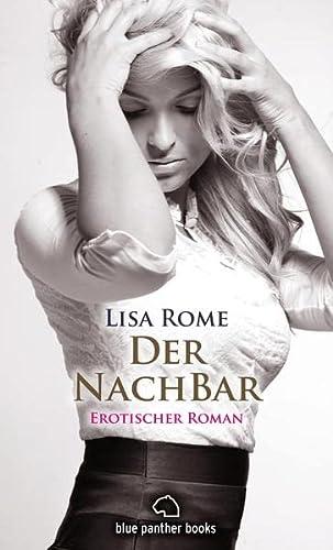 Der NachBar. Erotischer Roman: Rome, Lisa