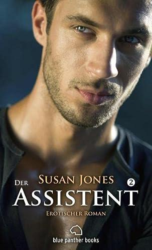 Der Assistent 2 - Erotischer Roman: Jones, Susan