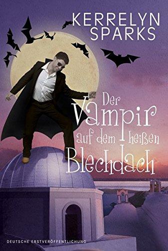 Der Vampir auf dem heißen Blechdach: Sparks, Kerrelyn