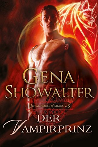 Royal House of Shadows: Der Vampirprinz (3862784673) by Gena Showalter