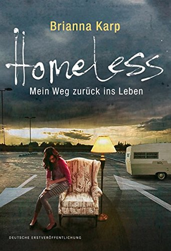 9783862784691: Homeless - Mein Weg zurück ins Leben