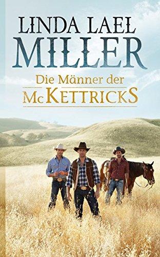 Die Männer der McKettricks - Wild-West-Roman: Miller Linda Lael