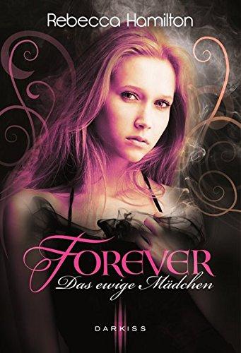 9783862788392: Forever - Das ewige Mädchen