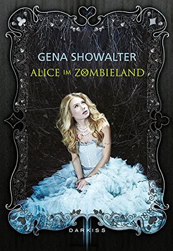 Alice im Zombieland. Roman. - Showalter, Gena