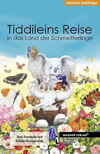 9783862794928: Tiddileins Reise in das Land der Schmetterlinge: Drei Freunde auf Entdeckungsreise