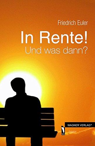 9783862798902: In Rente!: Und was dann?