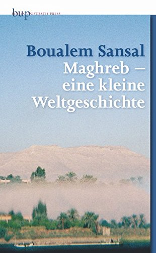9783862800414: 4001 Jahre der Nostalgie: Auch eine Philosophie der Geschichte des Maghreb
