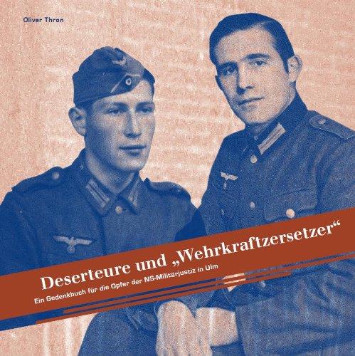 """Deserteure und """"Wehrkraftzersetzer"""": Oliver Thron"""