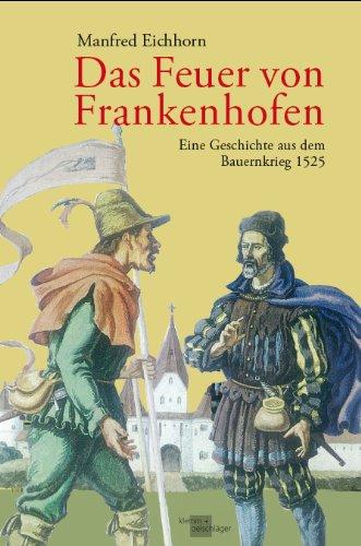 9783862810697: Das Feuer von Frankenhofen. Eine Geschichte aus dem Bauernkrieg 1525