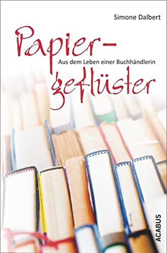 9783862822355: Papiergeflüster. Aus dem Leben einer Buchhändlerin