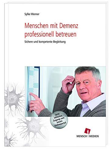 9783862830039: Menschen mit Demenz professionell betreuen: Sichere und kompetente Begleitung