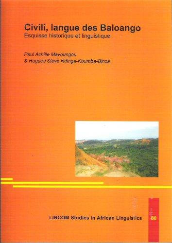 Civili, langue des Baloango - Esquisse Historique et Linguistique: Paul Achille Mavoungou; Hugues ...