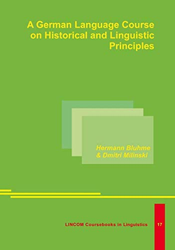 A German Language Cours on Historical and Linguistic Principles. 2nd Edition: Bluhme, Hermann & ...