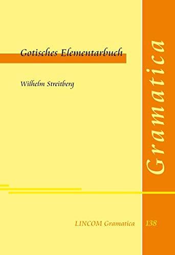 Gotisches Elementarbuch: Wilhelm Streitberg
