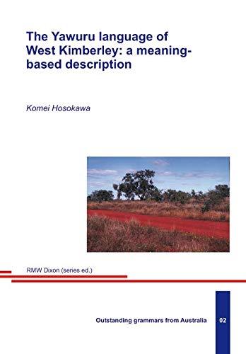 The Yawuru language of West Kimberley: a meaning-based description: Hosokawa, Komei