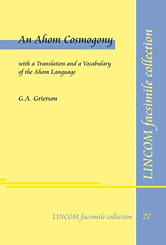 9783862881550: An Ahom Cosmogony, with a Translation and a Vocabulary of the Ahom Language