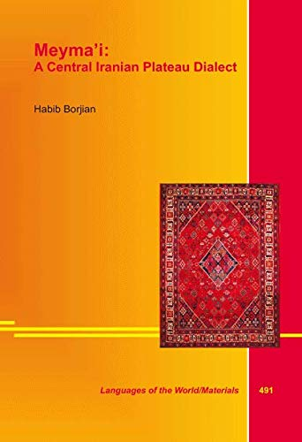 Meyma'i: A Central Iranian Plateau Dialect: Borjian, Habib