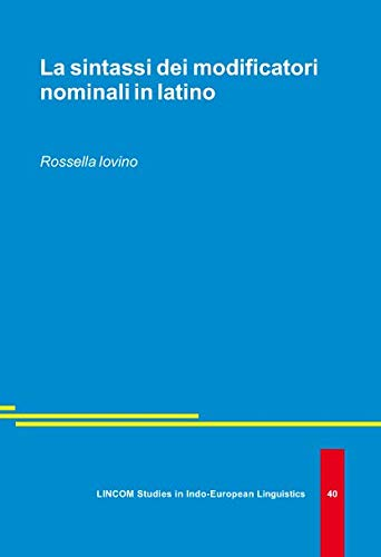 La sintassi dei modificatori nominali in Latino: Iovino, Rossella