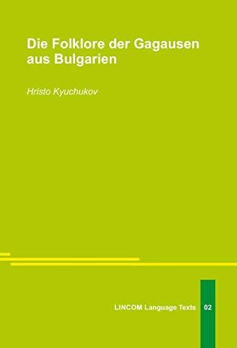 Die Folklore der Gagausen aus Bulgarien: Kyuchukov, Hristo