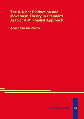 9783862884360: The A/A-bar Distinction and Movement Theory in Standard Arabic: A Minimalist Approach
