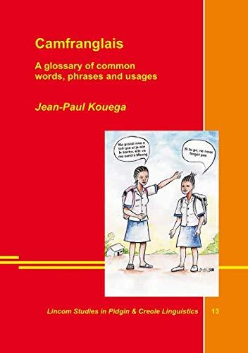 Camfranglais: A Glossary of Common Words, Phrases: Jean-Paul Kouega