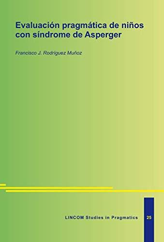 Evaluación pragmática de niños con síndrome de: Rodriguez Munoz, F.J.