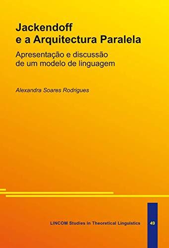 Jackendoff e a Arquitectura Paralela. Apresentacao e: Soares Rodrigues, Alexandra