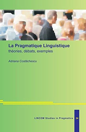 9783862885619: La Pragmatique Linguistique th�ories, d�bats, exemples