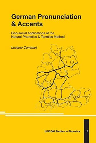 German Pronunciation & Accents (Geo-social Applications of: Canepari, Luciano