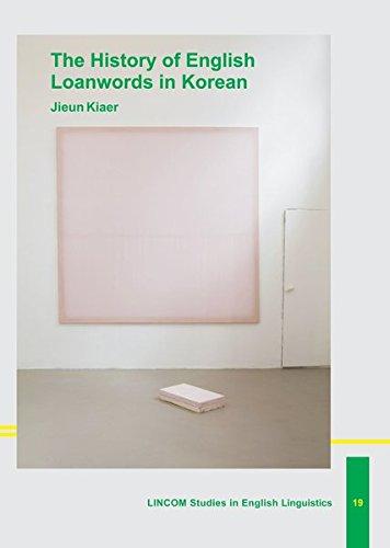 The History of English Loanwords in Korean: Kiaer, Jieun