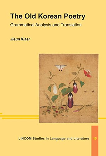 The Old Korean Poetry: Grammatical Analysis and Translation: Kiaer, Jieun