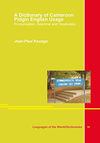 A Dictionary of Cameroon Pidgin English Usage.: Kouega, Jean-Paul