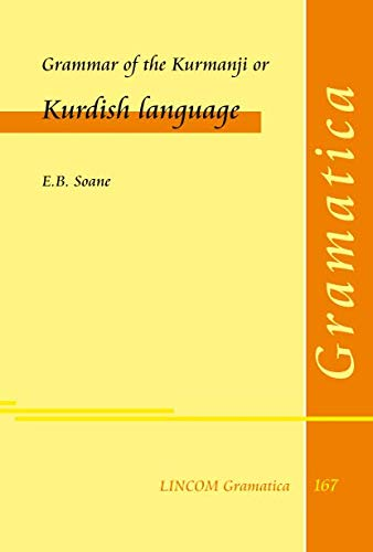 Grammar of the Kurmanji or Kurdish Language: Soane, E.B.