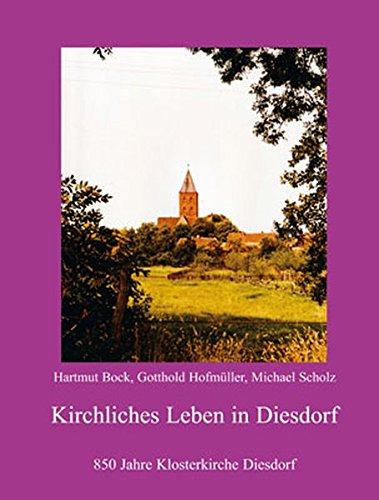 Kirchliches Leben in Diesdorf: 850 Jahre Klosterkirche: Hartmut Bock, Gotthold