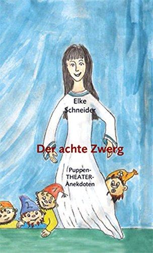 Der achte Zwerg: Elke Schneider