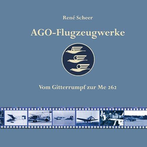 9783862890781: AGO-Flugzeugwerke: Vom Gitterrumpf zur Me 262