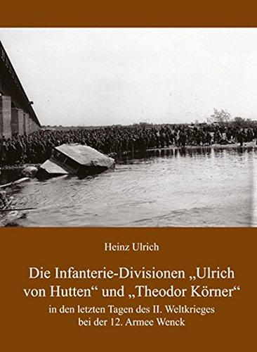 9783862891252: Die Infanterie-Divisionen »Ulrich von Hutten« und »Theodor Körner«