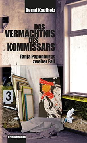 Das Vermächtnis des Kommissars: Tanja Papenburgs zweiter: Kaufholz, Bernd