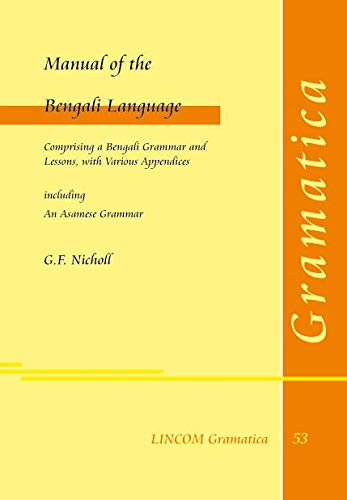 Manual of the Bengali Language. Comprising a: G.F. Nicholl