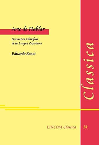 Arte de Hablar. Gramática Filosófica de la Lengua Castellana: Eduardo Benot