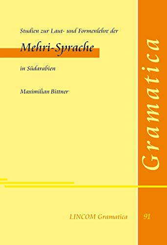 Studien zur Laut- und Formenlehre der Mehri-Sprache in Südarabien. (Grammatikteil): Bittner, ...