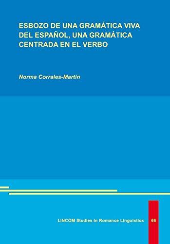 Esbozo de una Gramática Viva del Espanol,: Norma Corrales-Martin